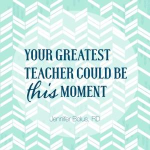 your greatest teacher